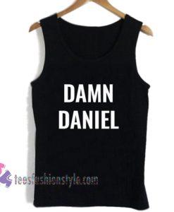 Damn Daniel tanktop