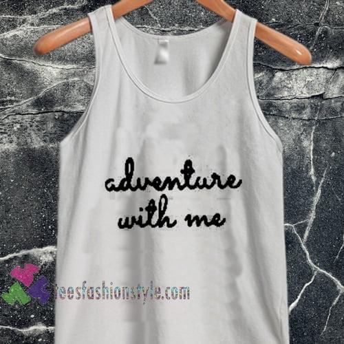 adventure with me tanktop