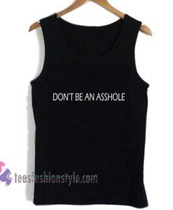 don't be an asshole tanktop