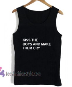 Kiss The Boys and Make Them Cry tanktop