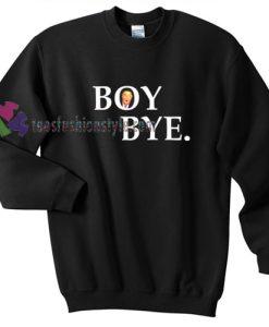 Boy Bye Hillary US election gift sweatshirt