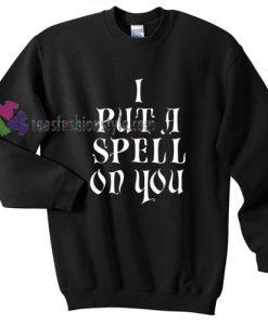 I Put a Spell on You Halloween gift sweatshirt