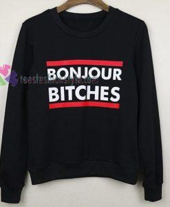 bonjour bitches gift sweatshirt