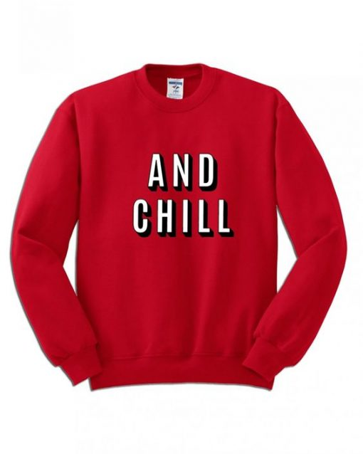 And Chill Netflix Sweater