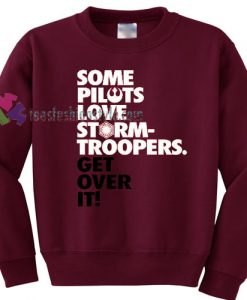 Some Pilots Love Stormtroopers Sweater gift