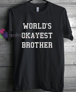 OKAYEST BROTHER T-Shirt gift