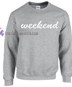 weekend sweatshirt gift
