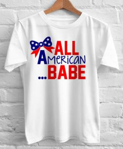 All American Babe independence day tshirt gift