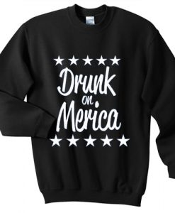 Drunk on Merica independence day sweater gift