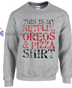 this is my netflix oreos and pizza sweater gift