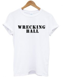 Wrecking Ball Tshirt gift
