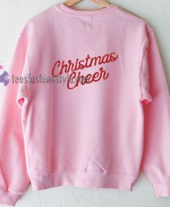 Christmas Cheer Sweatshirt Gift sweater cool tee shirts