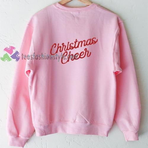 Christmas Cheer Sweatshirt Gift sweater cool tee shirts