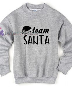 Team Santa Claus Christmas Sweatshirt Gift sweater cool tee shirts