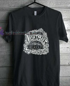 Darling I'm A Nightmare t shirt