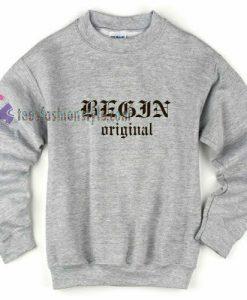 Begin Original Sweatshirt