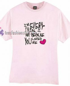 You Love Me t shirt