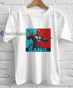 Deadpool Bang t shirt