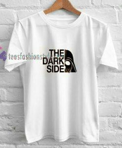 The Dark Side t shirt
