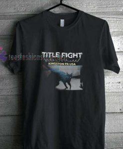 Title Fight t shirt