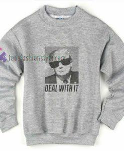 Trump Deal With It Sweatshirt