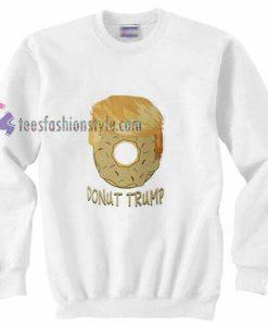 Donut Trump Sweatshirt