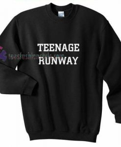 Teenage Runway Sweatshirt