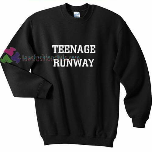 Teenage Runway Sweatshirt