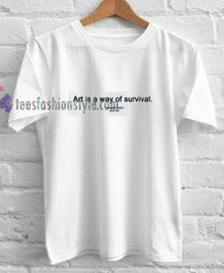 Art is a Way t shirt