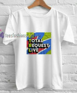 Total Request t shirt