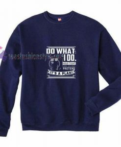 Do What i do Sweatshirt