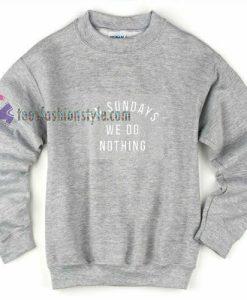 Sunday Nothing Sweatshirt