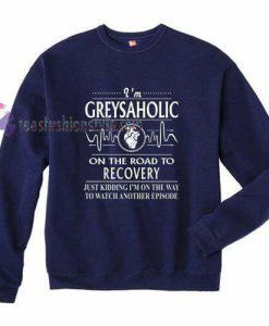 Greysaholic Sweatshirt