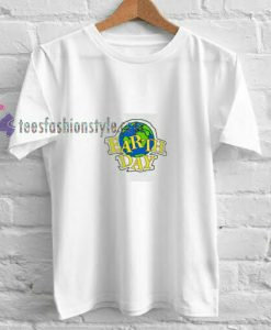 Earth Day White t shirt