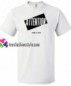 Attention Shirt Charlie Puth Pop Singer Tees