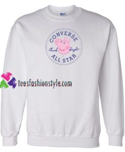 Converse All Star X Peppa Pig Parody Sweatshirt, Converse All Star X Peppa Pig Parody Shirt, Converse All Star X Peppa Pig Parody Sweatshirt womens