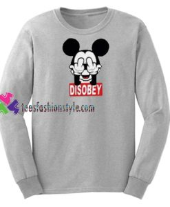 Disobey Mickey Sweatshirt Gift sweater adult unisex cool tee shirts