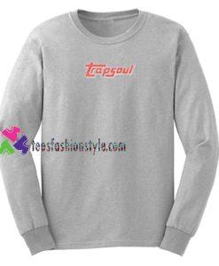 Trapsoul Sweatshirt Gift sweater adult unisex cool tee shirts