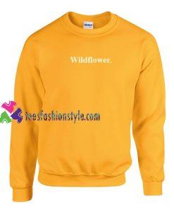 WildFlower Sweatshirt Gift sweater adult unisex cool tee shirts