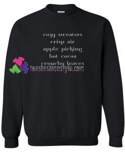 Cozy Fall Quote Sweatshirt Gift sweater adult unisex cool tee shirts