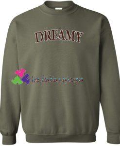 Dreamy Sweatshirt Gift sweater adult unisex cool tee shirts