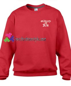 Eight Or Die Sweatshirt Gift sweater adult unisex cool tee shirts