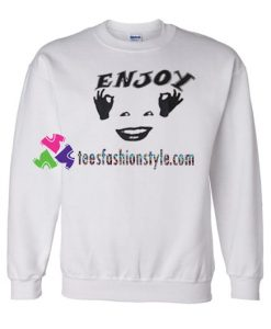Enjoy Sweatshirt Gift sweater adult unisex cool tee shirts