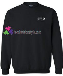 FTP Font Sweatshirt Gift sweater adult unisex cool tee shirts