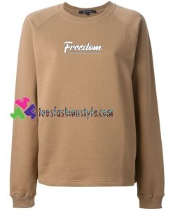 Freedom Sweatshirt Gift sweater adult unisex cool tee shirts