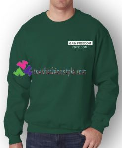 Gain Freedom Sweatshirt Gift sweater adult unisex cool tee shirts
