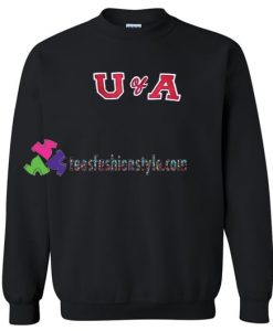 U of A Sweatshirt Gift sweater adult unisex cool tee shirts