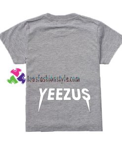 Yeezus Back T Shirt gift tees unisex adult cool tee shirts