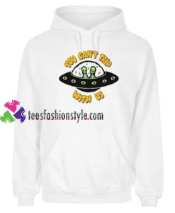 You Can't Trip With Us Hoodie gift cool tee shirts cool tee shirts for guys