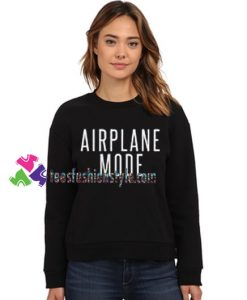 Airplane Mode Sweatshirt Gift sweater adult unisex cool tee shirts